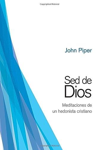 9788415189053: Sed de Dios: Meditaciones de un hedonista cristiano (Spanish Edition)