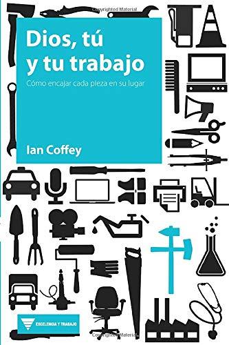 9788415189060: Dios, tú y tu trabajo (Spanish Edition)