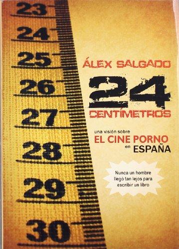 24 CM. UNA VISION SOBRE EL CINE PORNO EN ESPAÑA: ÁLEX SALGADO