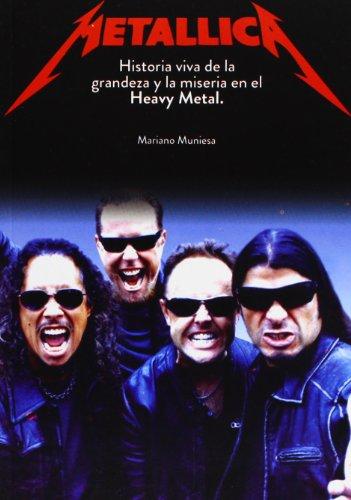 9788415191339: Metallica - historia viva de la grandeza y la miseria en el heavy