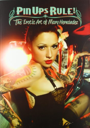9788415191421: Pin Ups Rule! The Erotic Art Of Mary Hernández
