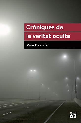 9788415192831: Cròniques De La Veritat Oculta (+ Recurs Digital): Inclou recurs digital (Educació 62)