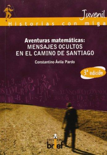 9788415204206: Aventuras matemáticas. Mensajes ocultos en el Camino de Santiago