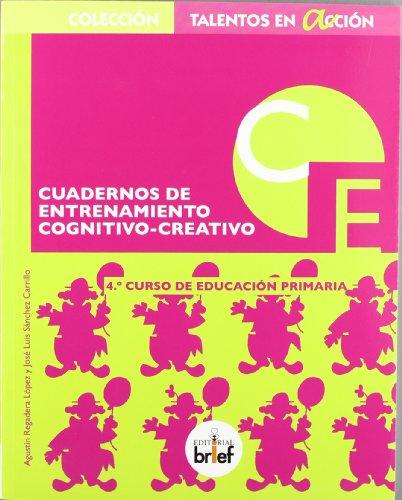 9788415204268: Cuaderno de entrenamiento cognitivo-creativo (4.º de Primaria) (Talentos en Acción) - 9788415204268