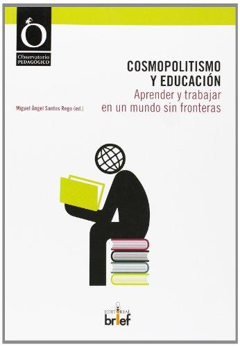 9788415204398: Cosmopolitismo Y Educación. Aprender Y Trabajar En Un Mundo Sin Fronteras (Observatorio Pedagógico)
