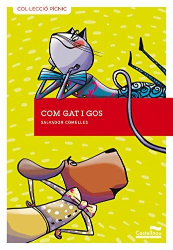 9788415206538: Com gat i gos (pícnic) (Col·lecció Pícnic)