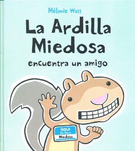 9788415207214: La ardilla miedosa encuentra un amigo (Spanish Edition)