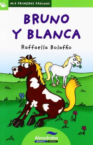 9788415207313: Bruno y blanca / Bruno and Blanca (Mis Primeras Páginas / My First Pages) (Spanish Edition)