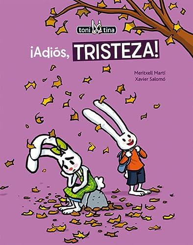 9788415207726: Adiós, tristeza! (Toni y Tina3)