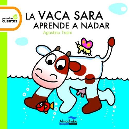 9788415207825: Vaca Sara aprende a nadar, La (pequeños cuentos) - lp