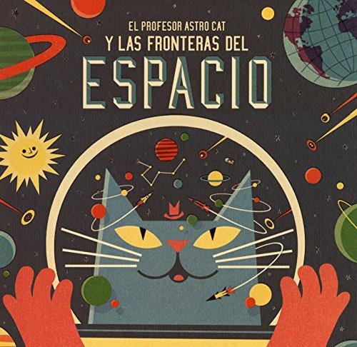 9788415208549: El profesor Astrocat y las fronteras del espacio