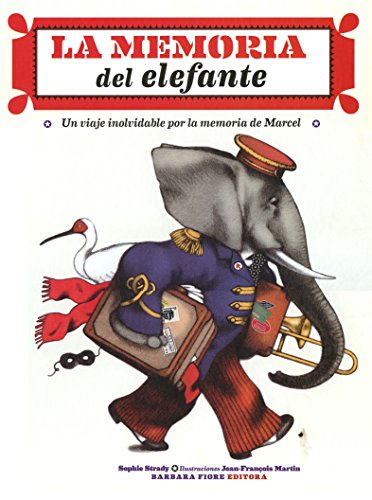 9788415208679: La memoria del elefante: Un viaje inolvidable por la memoria de Marcel