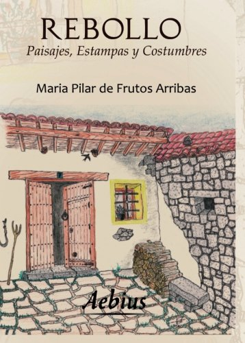 9788415209621: Rebollo, paisajes, estampas y costumbres (Spanish Edition)