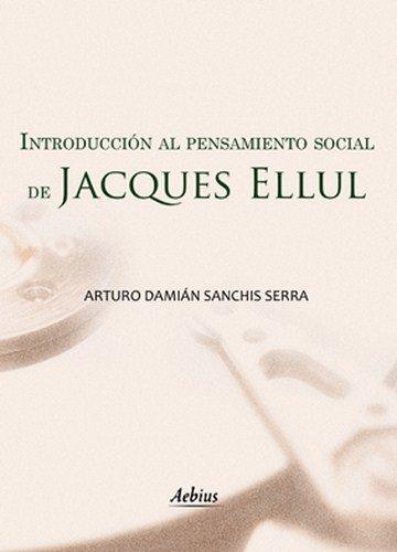 9788415209966: Introducción al pensamiento social de Jacques Ellul