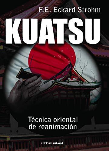 Kuatsu: Tecnica Oriental de Reanimacion: Strohm, F. E. Eckard