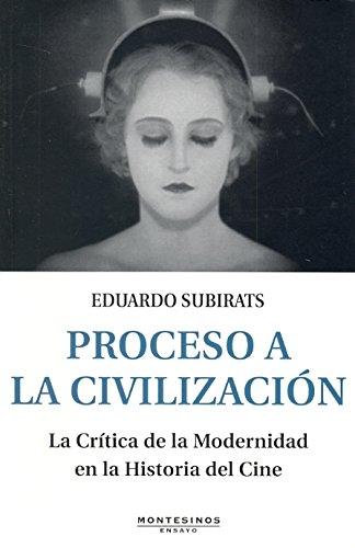Proceso a la civilización : la crítica: Subirats, Eduardo