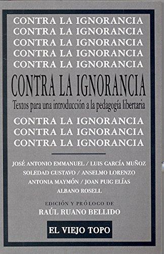 9788415216650: Contra la ignorancia: Textos para una introducción a la pedagogía libertaria (Clásicos de El Viejo Topo)