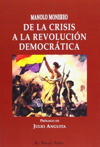 9788415216698: De La Crisis A La Revolución Democrática