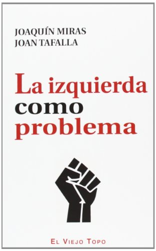 La izquierda como problema (Paperback): Joaquin Miras