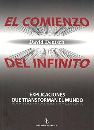 9788415216759: El comienzo del infinito: Explicaciones que transforman el mundo