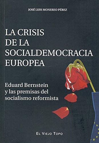 Crisis de la socialdemocracia europea, La: Monerero Pérez, José