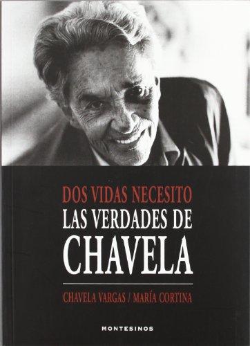 9788415216995: Dos vidas necesito: Las verdades de Chavela (Ensayo)