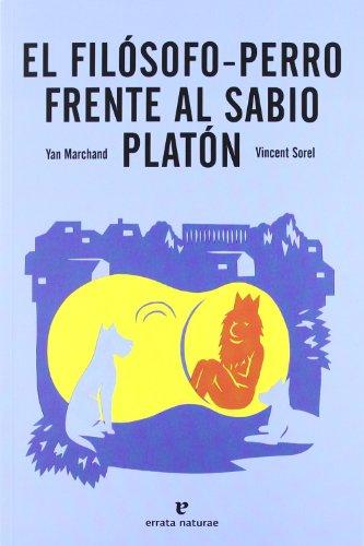 9788415217244: El filósofo-perro frente al sabio Platón (Los Pequeños Platones)