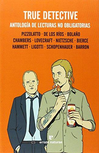 9788415217770: True Detective: Antología de lecturas no obligatorias