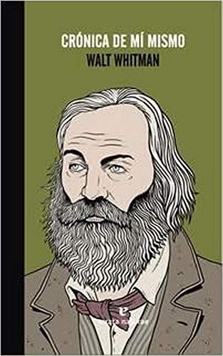 Crónica de mí mismo: Walt Whitman