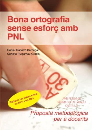 9788415218296: Bona ortografia sense esforç amb PNL : proposta metodològica per a docents