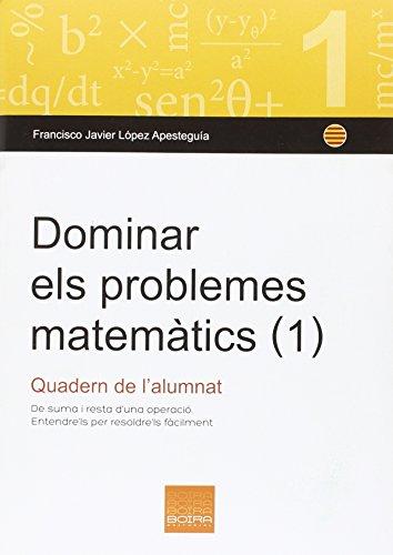 9788415218814: Dominar els problemes matemàtics 1 : quadern de l'alumnat