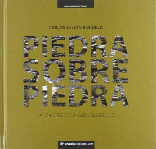 9788415221135: Piedra sobre piedra : las casetas de la Iglesuela del Cid