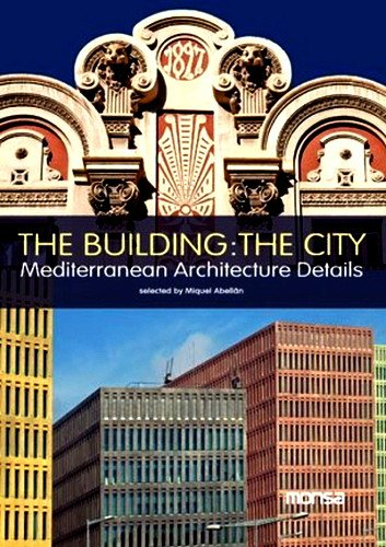 The Building: the City: Mediterranean Architecture Details