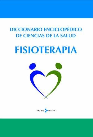9788415223320: Diccionario enciclopédico de ciencias de la salud. Fisioterapia