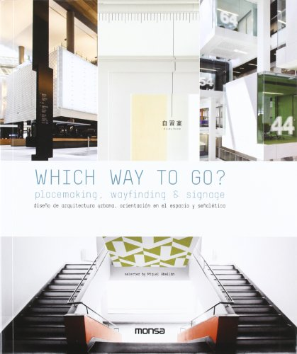 9788415223436: Which Way to Go?: Placemaking, Wayfinding and Signage Design (English and Spanish Edition)