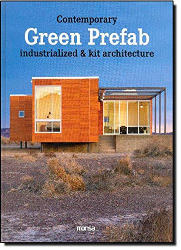 9788415223474: Contemporary Green Prefab: Industrialized & Kit Architecture