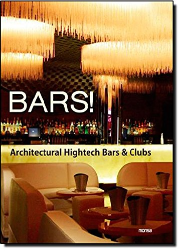 9788415223610: Bars! Architectural Hightech Bars & Clubs: Architectural Hightech Bars & Clubs