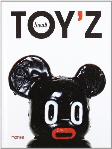 Swab Toy'z. (Text in English & Spanish): ed. Josep Maria