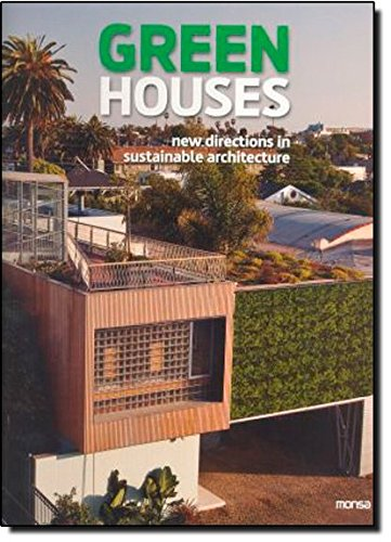 Green Houses New Directions in Sustainable Architecture: Josep Maria Minguet