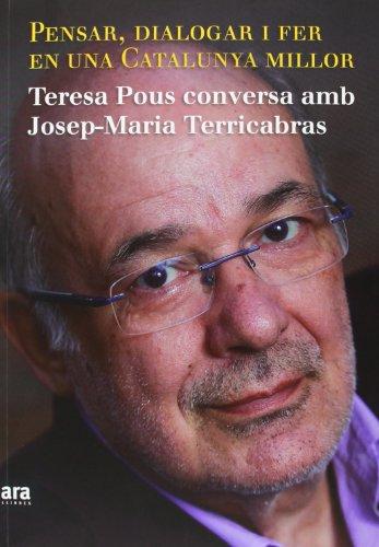 Pensar, dialogar i fer en una Catalunya: Josep-Maria Terricabras Nogueras;