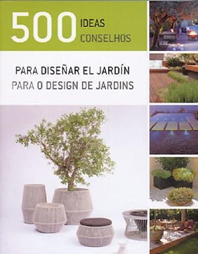 500 Ideas Para Diseñar El Jardin (Spanish Edition): Varios