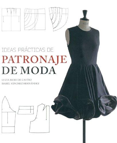 Ideas prácticas de patronaje de moda (Paperback): Lucia Mors de