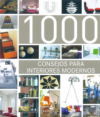 9788415227601: 1000 consejos para interiores modernos