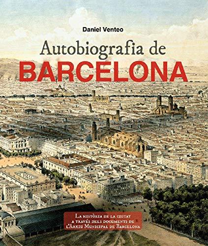 9788415232339: Autobiografia BCN: Els tresors de l'Arxiu de la ciutat de Barcelona