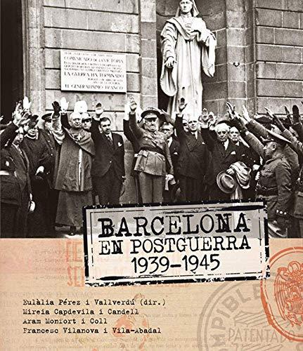 9788415232629: Barcelona en Postguerra 1939-1945