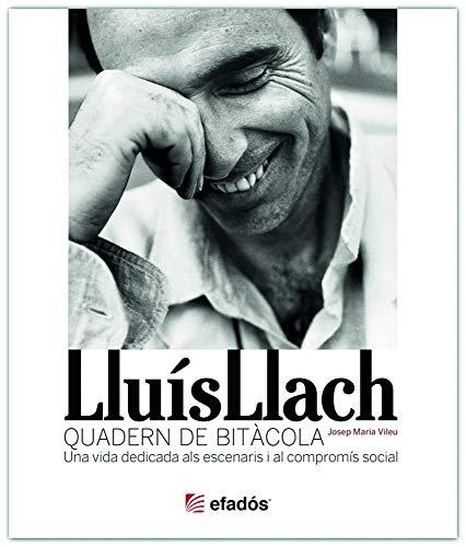 9788415232636: Llu�s Llach - Quadern de Bit�cola: Una vida dedicada als escenaris i al comprom�s social