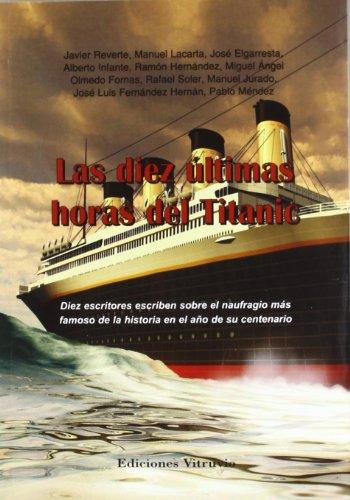 Las diez ultimas horas del Titanic: Reverte, Javier