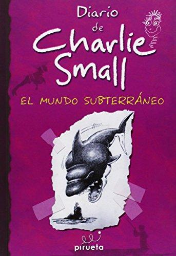 9788415235262: Charlie Small 5. El mundo subterraneo (Spanish Edition) (Diario de Charlie Small / Diary of Charlie Small)
