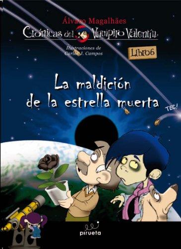 9788415235323: Vampiro Valentin 6. La maldicion de la estrella muerta (Cronicas Del Vampiro Valentin / Chronicles of Vampire Valentine) (Spanish Edition)