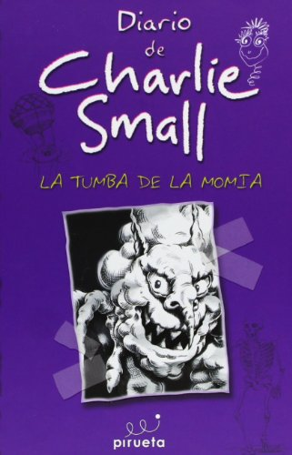 Charlie Small 7. La tumba de la momia (Diario de Charlie Small) (Spanish Edition) (8415235402) by Charlie Small